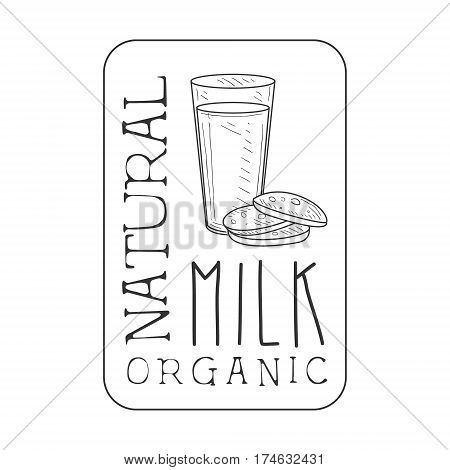 Natural Fresh Milk Product Promo Sign In Sketch Style With Glass And Biscuits In Square Frame, Design Label Black And White Template. Monochrome Hand Drawn Promotional Farm Product Poster Print Vector Illustration.