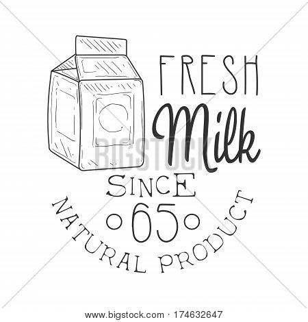 Natural Fresh Milk Product Promo Sign In Sketch Style With Carton Box, Design Label Black And White Template. Monochrome Hand Drawn Promotional Farm Product Poster Print Vector Illustration.