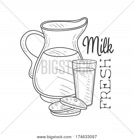 Fresh Milk Product Promo Sign In Sketch Style With Jug, Glass And Biscuits , Design Label Black And White Template. Monochrome Hand Drawn Promotional Farm Product Poster Print Vector Illustration.