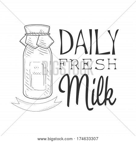 Daily Fresh Milk Product Promo Sign In Sketch Style With Bottle, Design Label Black And White Template. Monochrome Hand Drawn Promotional Farm Product Poster Print Vector Illustration.