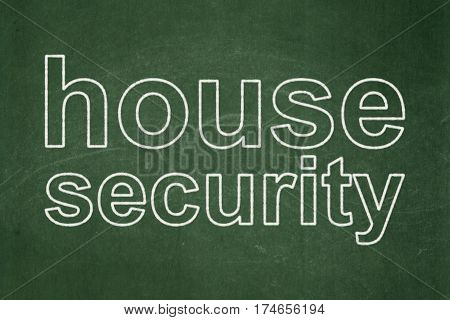 Protection concept: text House Security on Green chalkboard background