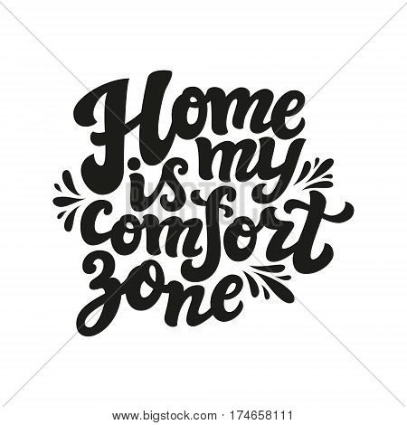 Home Is My Comfort Zone