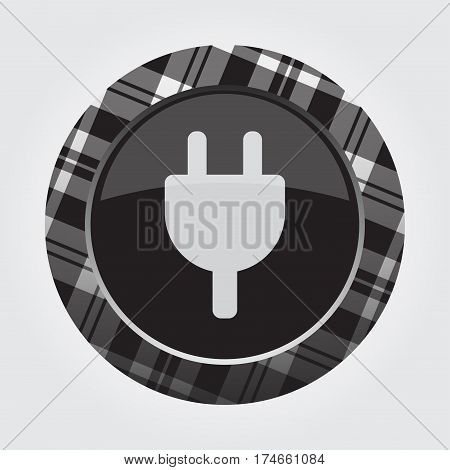 black isolated button with gray black and white tartan pattern on the border - light gray electrical plug symbol icon in front of a gray background
