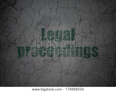 Law concept: Green Legal Proceedings on grunge textured concrete wall background