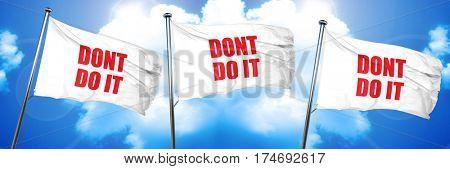 do not do it, 3D rendering, triple flags