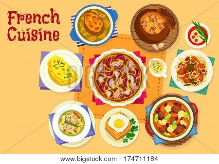 French cuisine healthy food icon of cheese ham toast with fried egg, onion cream soup, seafood stew, cabbage soup in rye bread bowl, cabbage pork stew, onion pie, beef potato soup, omelette