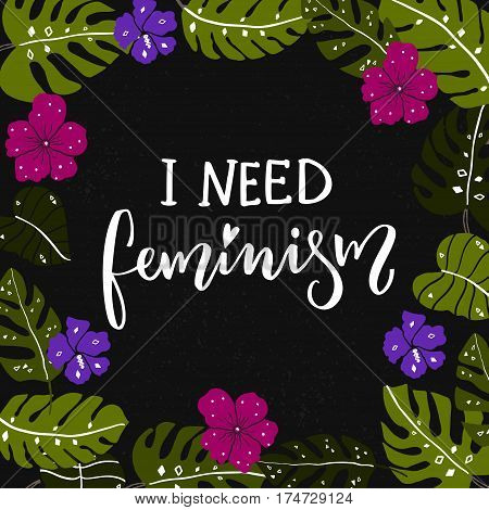 I need feminism caption at tropical frame with hand drawn palm leaves and tropical flowers.
