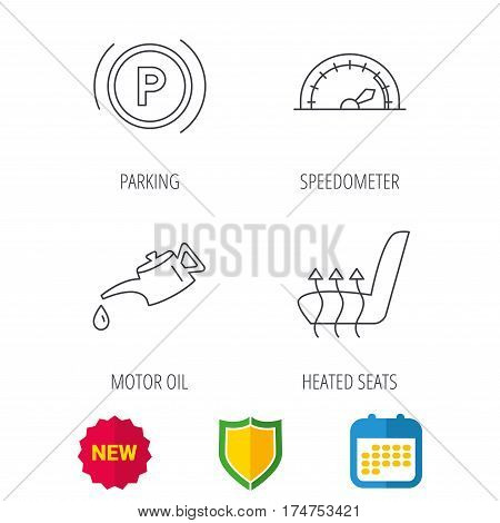 Motor oil, parking and speedometer icons. Heated seats linear sign. Shield protection, calendar and new tag web icons. Vector