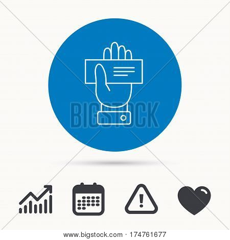 Cheque icon. Giving hand sign. Paying check in palm symbol. Calendar, attention sign and growth chart. Button with web icon. Vector