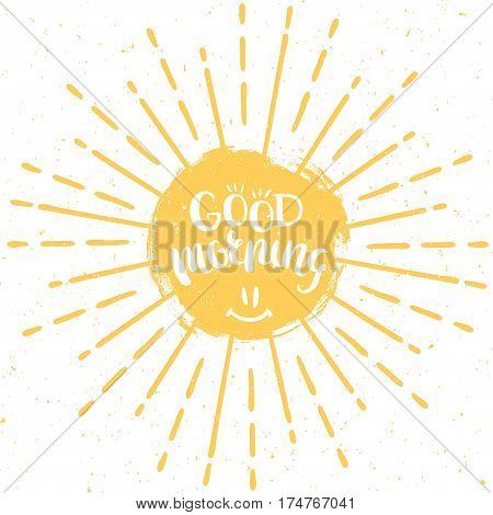 Good morning. Vector hand drawn lettering with sun and vintage sunburst. Inspirational poster.