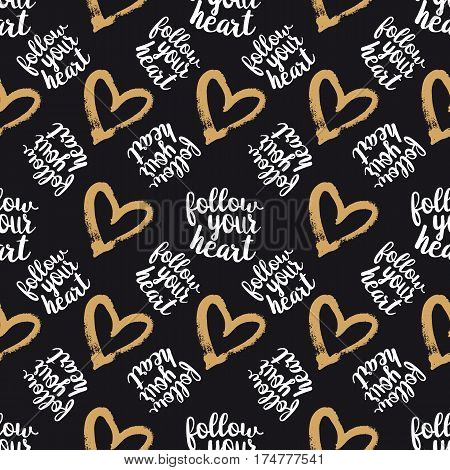 Seamless Pattern from Golden Hearts with lettering Follow your Heart on Black Background. Hand drawn abstract pattern. May used for Paper Print, Fabric Print. Vector illustration