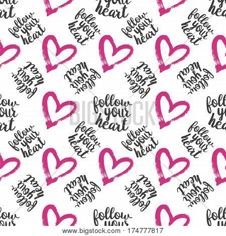 Seamless Pattern from Pink Hearts with lettering Follow your Heart on White Background. Hand drawn abstract pattern. May used for Paper Print, Fabric Print. Vector illustration