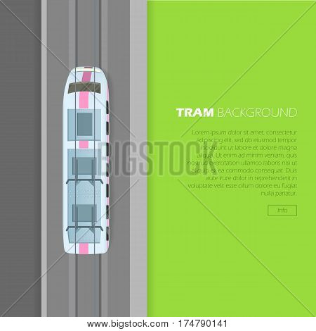 Tram background conceptual web banner. Modern tramway on rails from top view flat vector illustration. City ecological public transport. Electric vehicle. For transport company landing page