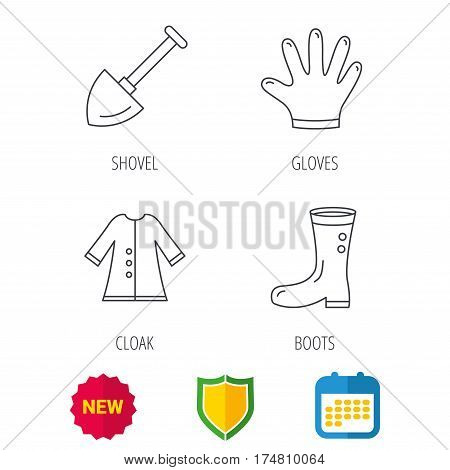 Shovel, boots and gloves icons. Cloak linear sign. Shield protection, calendar and new tag web icons. Vector