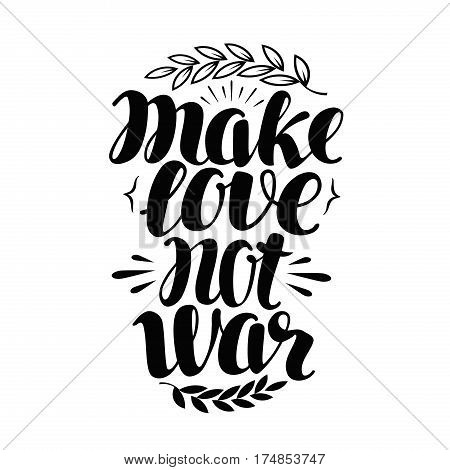 Make Love No War, label. Hand drawn typography poster. Peace, hippy concept. Lettering, calligraphy vector illustration isolated on white background