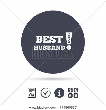 Best husband ever sign icon. Award symbol. Exclamation mark. Report document, information and check tick icons. Currency exchange. Vector