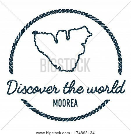 Moorea Map Outline. Vintage Discover The World Rubber Stamp With Island Map. Hipster Style Nautical