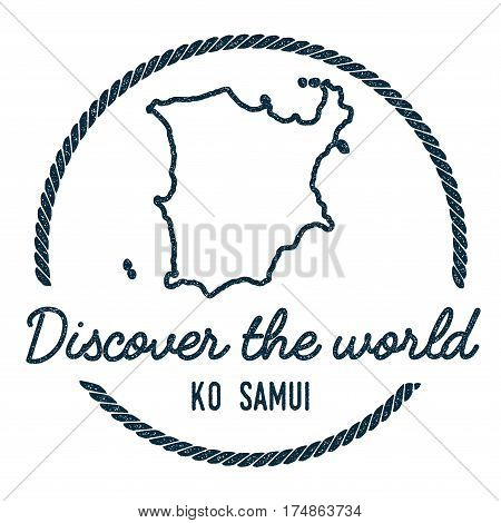 Ko Samui Map Outline. Vintage Discover The World Rubber Stamp With Island Map. Hipster Style Nautica