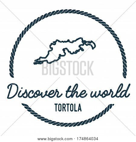 Tortola Map Outline. Vintage Discover The World Rubber Stamp With Island Map. Hipster Style Nautical