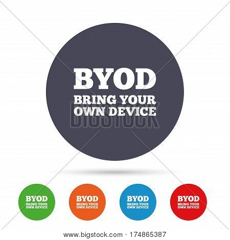 BYOD sign icon. Bring your own device symbol. Round colourful buttons with flat icons. Vector