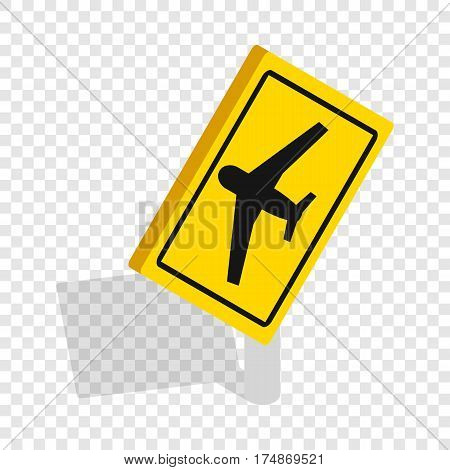 Traffic sign for beware airplane isometric icon 3d on a transparent background vector illustration