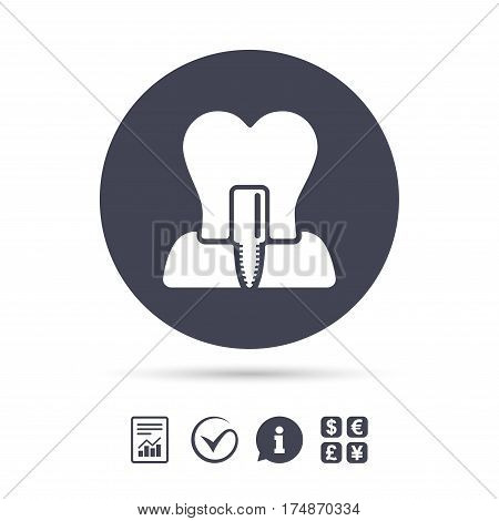 Tooth implant icon. Dental endosseous implant sign. Dental care symbol. Report document, information and check tick icons. Currency exchange. Vector