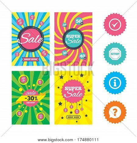Web banners and sale posters. Information icons. Stop prohibition and question FAQ mark speech bubble signs. Approved check mark symbol. Special offer and discount tags. Vector