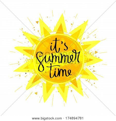 It's summertime. Calligraphy and lettering. Large bright yellow sun. Vector illustration on white background. Sun concept.