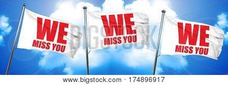 we miss you, 3D rendering, triple flags