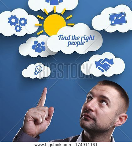 Business, Technology, Internet And Marketing. Young Businessman Thinking About: Find The Right Peopl