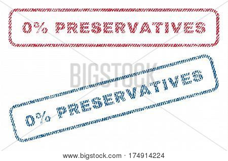 0 Percent Preservatives text textile seal stamp watermarks. Blue red fabric vectorized texture. Vector caption inside rounded rectangular banner. Rubber emblem with fiber textile structure.
