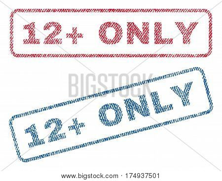 12 Plus Only text textile seal stamp watermarks. Blue red fabric vectorized texture. Vector caption inside rounded rectangular shape. Rubber sticker with fiber textile structure.