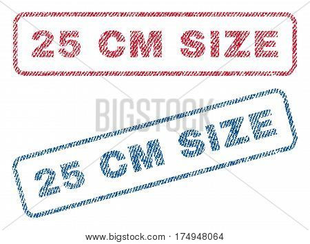 25 cm Size text textile seal stamp watermarks. Blue red fabric vectorized texture. Vector tag inside rounded rectangular shape. Rubber emblem with fiber textile structure.
