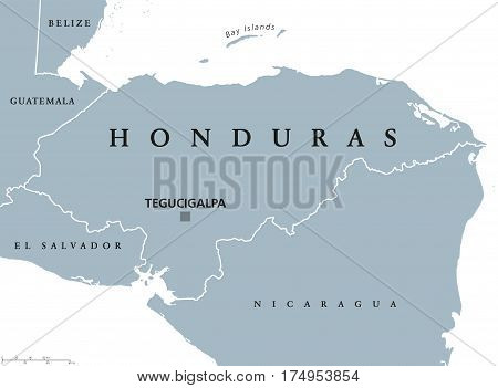 Honduras political map with capital Tegucigalpa, national borders and neighbors. Republic and country in Central America. Spanish Honduras. Gray illustration over white. English labeling. Vector.
