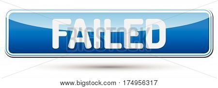 Failed - Abstract Beautiful Button With Text.