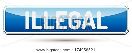 Illegal - Abstract Beautiful Button With Text.