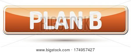Plan B - Abstract Beautiful Button With Text.