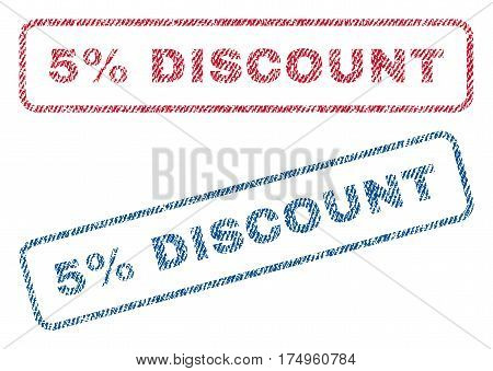 5 Percent Discount text textile seal stamp watermarks. Blue red fabric vectorized texture. Vector tag inside rounded rectangular shape. Rubber sign with fiber textile structure.