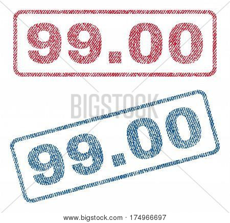 99.00 text textile seal stamp watermarks. Blue red fabric vectorized texture. Vector tag inside rounded rectangular banner. Rubber sticker with fiber textile structure.