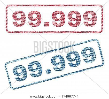 99.999 text textile seal stamp watermarks. Blue red fabric vectorized texture. Vector caption inside rounded rectangular banner. Rubber sign with fiber textile structure.