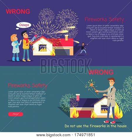 Fireworks safety. Wrong usage of pyrotechnics cartoon vector web poster of pictures with texts. Children playing with firework rocket and burning house on background, man improperly sets firecracker