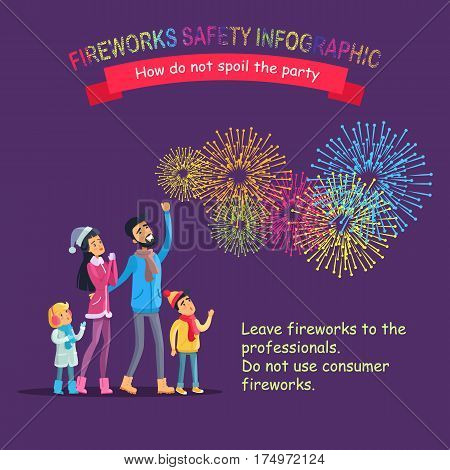 Fireworks safety infographic guide how do not spoil the party. Vector cartoon illustration of happy family looking at sky with bright pyrotechnics and text useful information on violet background