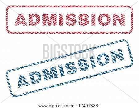 Admission text textile seal stamp watermarks. Blue red fabric vectorized texture. Vector caption inside rounded rectangular banner. Rubber emblem with fiber textile structure.