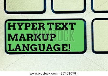 Writing note showing Hyper Text Markup Language. Business photo showcasing Standard languages for the creation of websites Keyboard key Intention to create computer message pressing keypad idea. poster