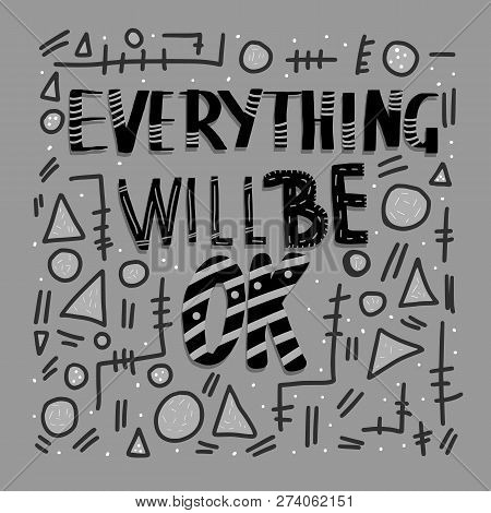 Everything Is Not Ok Handwritten Lettering With Abstract Decoration. Poster Vector Template With Quo