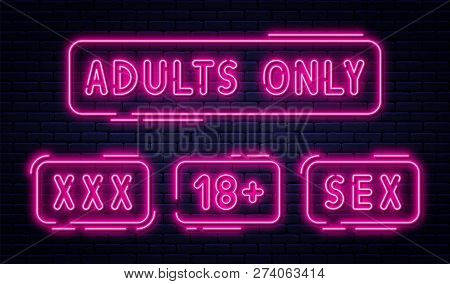 Set Of Neon Signs, Adults Only, 18 Plus, Sex And Xxx. Restricted Content, Erotic Video Concept Banne