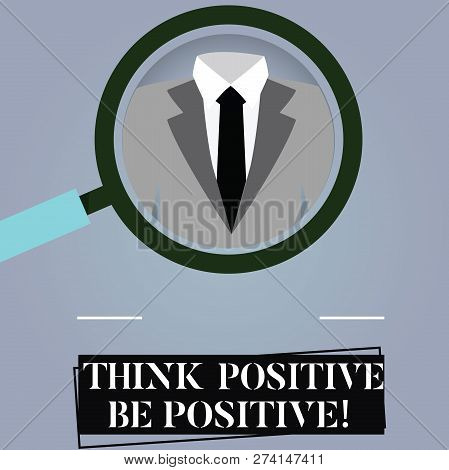 Writing Note Showing Think Positive Be Positive. Business Photo Showcasing Always Have Motivation At