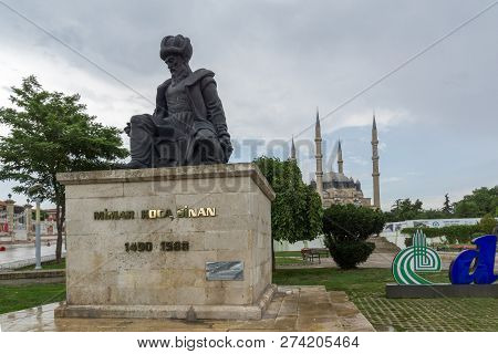 Edirne, Turkey - May 26, 2018: Monument Of Ottoman Architect Mimar Sinan And Selimiye Mosque  In Cit