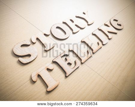 Story Telling In Wooden Words Letter, Motivational Self Development Business Typography Quotes Conce