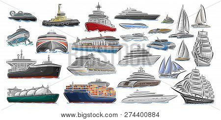 Vector Set Of Different Ships And Boats, Collection Of Isolated Water Transport Icons, Cut Out Desig